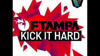 Ftampa // Kick it Hard (Original Mix)