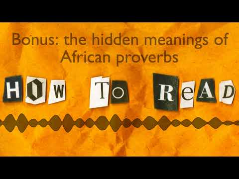 Kwame Anthony Appiah on the delightful flexibility of African proverbs