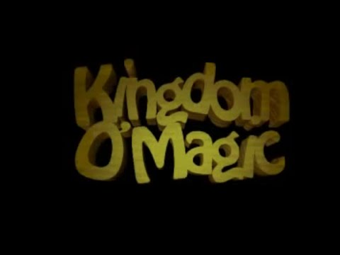 KINGDOM O' MAGIC - Intro