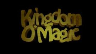 KINGDOM O' MAGIC - Intro
