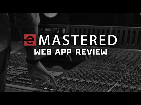 eMastered Web App Review - Audio Mastering w/ Advanced Algorithms