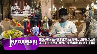 Nikmatnya Ramadhan Kali Ini, Aurel Buat Atta Halilintar Merasakan Hal Tak Biasa, Anang Ashanty Syang