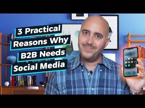 3 Practical Reasons Why B2B Needs Social Media
