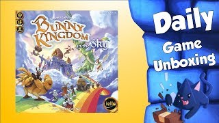 Daily Game Unboxing - Bunny Kingdom: In The Sky
