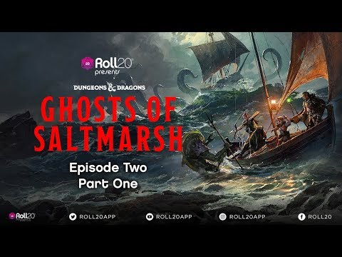 Ghosts of Saltmarsh | Episode 2.1 | Roll20 Games Master Series