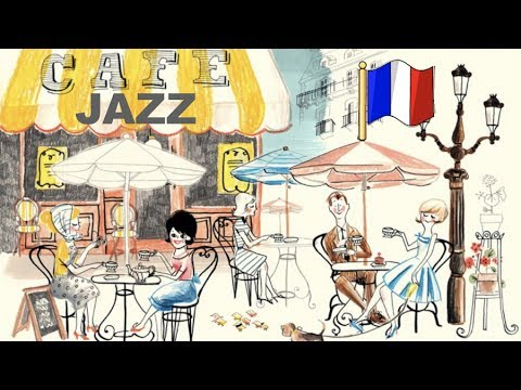 Paris Jazz and Paris Jazz Sessions: 2 HOURS of Paris Jazz Cafe Music