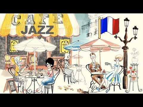 Paris Jazz And Paris Jazz Sessions: 2 HOURS Of Paris Jazz Cafe Music