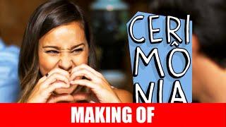 Vídeo - Making Of – Cerimônia