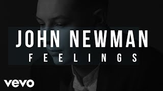John Newman - Feelings (Official Lyric Video)
