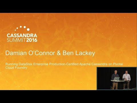 DataStax | Prod-Certified C* on Pivotal (Ben Lackey, DS / Damian O'Connor, Pivotal) | C* Summit 2016