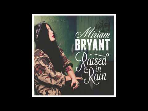 Miriam Bryant - Hate the way you smile