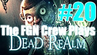 The FGN Crew Plays: Dead Realm #20 - Slim Thicc