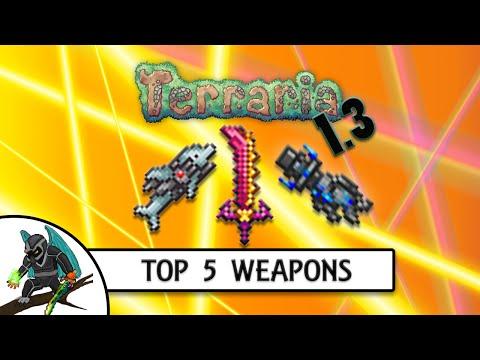 Terraria 1.3 - TOP 5 BEST WEAPONS - 720K DPS