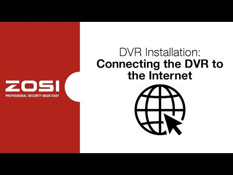 ZOSI DVR Operation - Connecting the DVR to the Internet