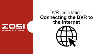ZOSI DVR Installation - Connecting the DVR to the Internet