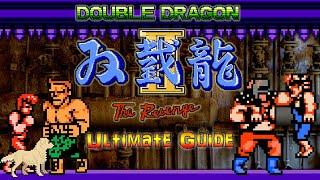 Double Dragon    The Revenge NES - ULT MATE GU DE - Supreme Master  ALL Missions ALL Bosses 100