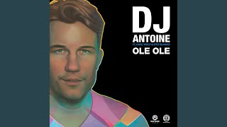 Ole Ole (DJ Antoine Vs Mad Mark 2k18 Extended Mix)