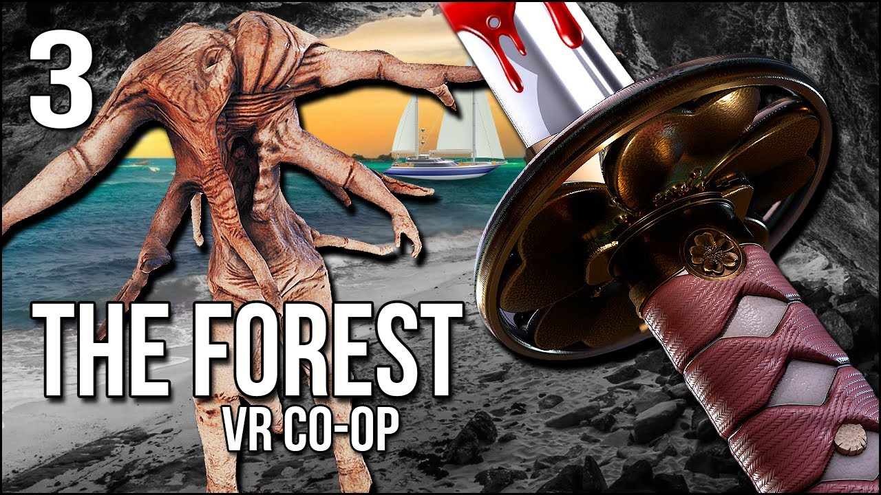 The Forest VR | 3 | The Yacht, The Katana, And The Monster