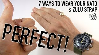 How To Get The Perfect & Most Comfortable Fit - 7 Ways To Wear Your NATO & Zulu Straps