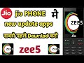 Jio phone me new update new apps install zee5  apps dawnlod