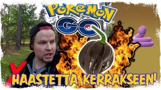 POKEMON GO # 14 - HAASTETTA KERRAKSEEN!!!