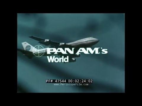 PAN AM'S WORLD   1970s PAN AMERICAN AIRLINES  PROMOTIONAL FILM 47544