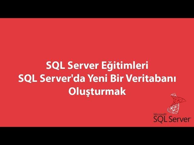 SQL Server'da Yeni Bir Veritabanı Oluşturmak