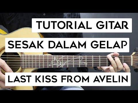 (Tutorial Gitar) LAST KISS FROM AVELIN - Sesak Dalam Gelap | Lengkap Dan Mudah