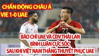 Báo Chí UAE Và CĐV Thái Lan Bình Luận Sốc Sau Khi Việt Nam Thắng Thuyết Phục UAE 1-0