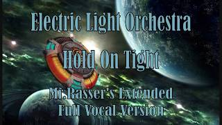 ELO - Hold On Tight (Mr.Rasser's Extended Full Vocal Version)