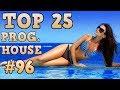 [Top 25] Progressive House Tracks 2017 #96 [June 2017]