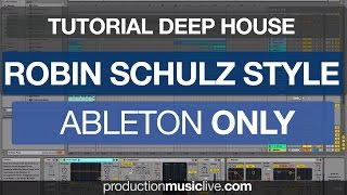 Tutorial Robin Schulz Deep House Ableton - Dangerous Remix Remake David Guetta Martin