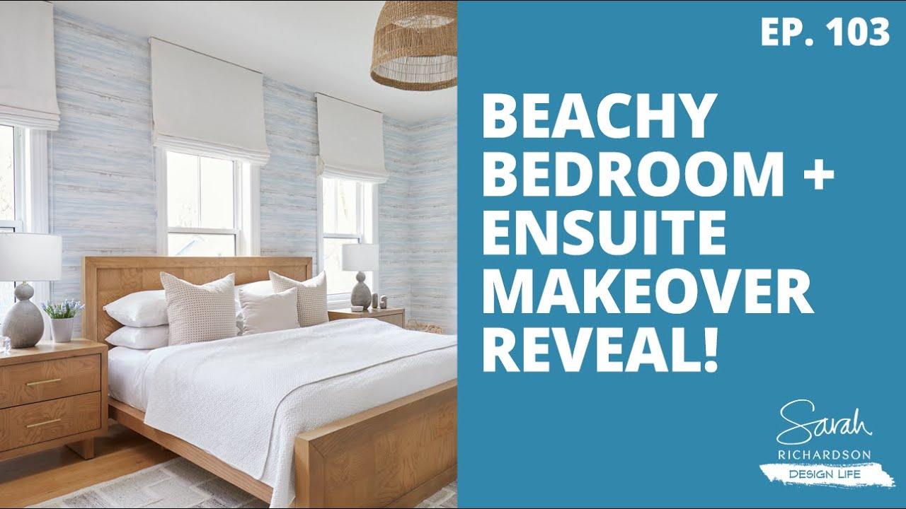 Design Life: Red Brick Redo: Beachy Bedroom + Ensuite Makeover Reveal! (Ep. 103)