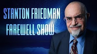 09-18-18 Stanton Friedman Tribute & Farewell Show!