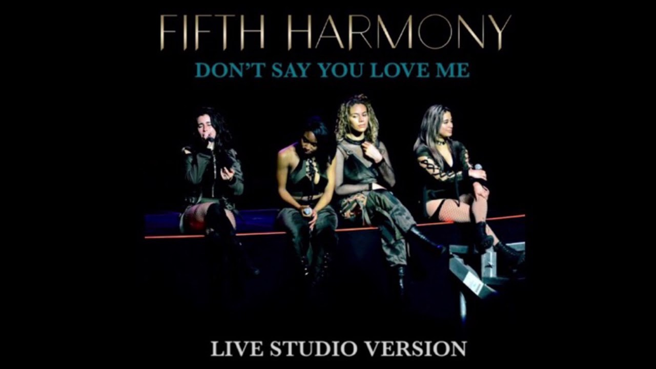 Fifth Harmony - Don't Say You Love Me - YouTube