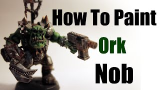 How To Paint Ork Nob by PowerfistPainting