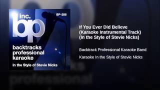 If You Ever Did Believe (Karaoke Instrumental Track) (In the Style of Stevie Nicks)