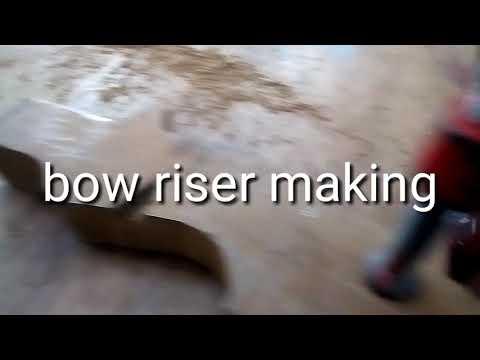 Bow riser making