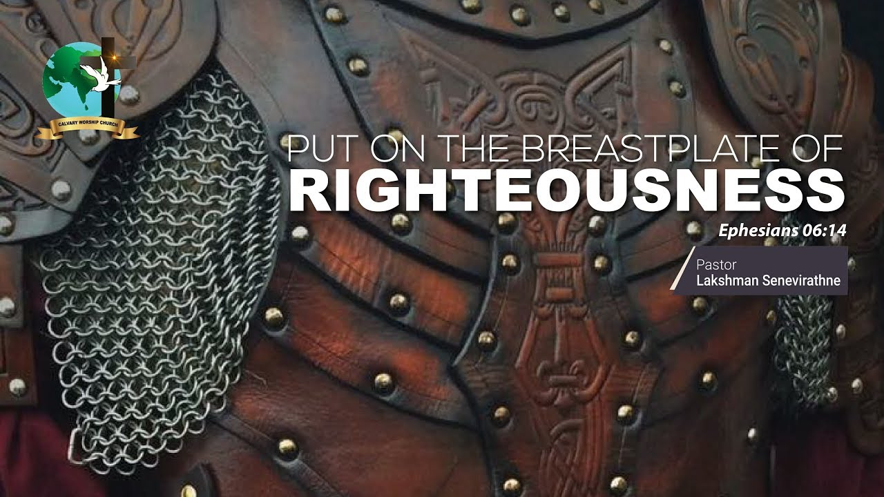 Put On The Breastplate Of Righteousness Ephesians 6 14 Pastor