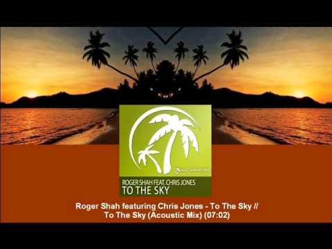 cb5c861a2 Roger Shah feat. Chris Jones - To The Sky (Acoustic Mix) [MAGIC017.04]