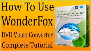 How To Use Wonderfox DVD Video Converter To Convert Videos/Rip DVDs