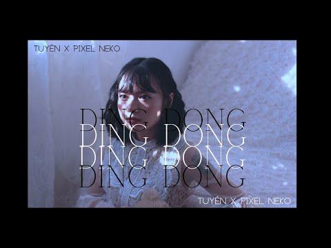 [OFFICIAL] DING DONG (CHUYỆN TIN NHẮN) - TUYÊN X PIXEL NEKO