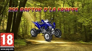 250 Raptor D'la Frappe !