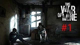 НАЧАЛО ВОЙНЫ- Прохождение игры This War of Mine на андроид #1