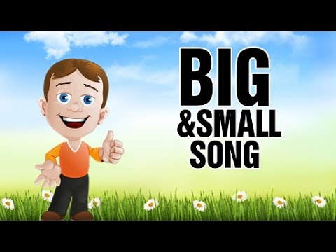 Big And Small Song Nursery Rhymes And Kids Songs With Lyrics