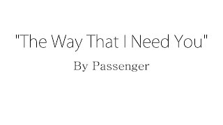 [3.14 MB] The Way That I Need You - Passenger (Lyrics)