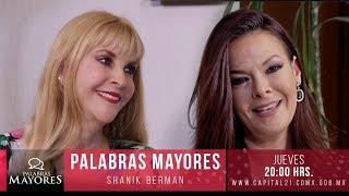 Palabras Mayores -  Shanik Berman (parte I)