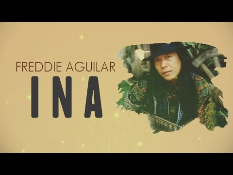 Freddie Aguilar - Ina [Official Lyric Video]