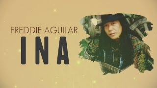 Video Freddie Aguilar - Ina  [Official Lyric Video] download MP3, 3GP, MP4, WEBM, AVI, FLV November 2017