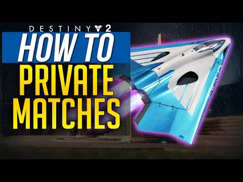 Destiny 2 How To Do Private Matches - PRIVATE LOBBY